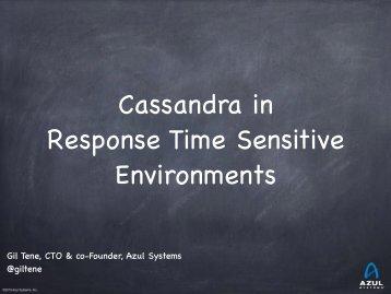 Cassandra in Response Time Sensitive Environments