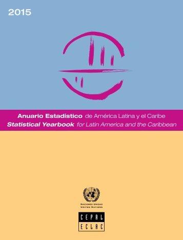 Anuario Estadístico de América Latina y el Caribe 2015 = Statistical yearbook for Latin America and the Caribbean 2015