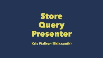 Store Query Presenter