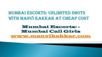Mumbai Escorts: Offer Low Price Hot And Sexy Mumbai Call Girls on Manvikakkar