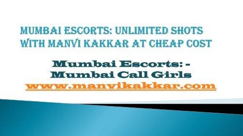 Mumbai Escorts: Offer Low Price Hot And Sexy Mumbai Call Girls on Manvikakkar