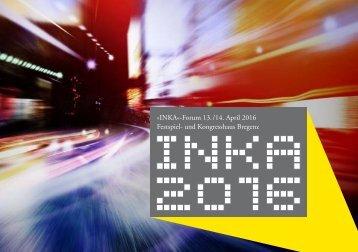»INKA«-Forum 13 /14 April 2016 Festspiel- und Kongresshaus Bregenz