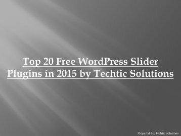Top 20 Free WordPress Slider Plugins in 2015 by Techtic Solutions