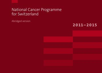 National Cancer Programme for Switzerland 2011–2015 - Oncosuisse