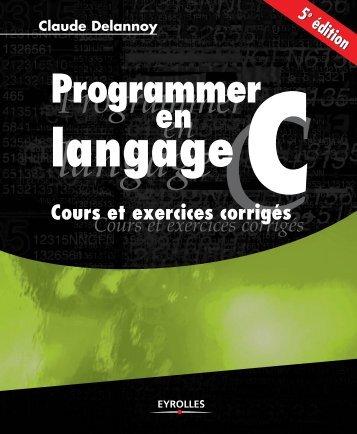 Programmer en langage C  Cours et exercices corrigés - 5ème Edition