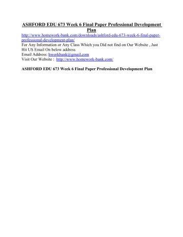 ASHFORD EDU 673 Week 6 Final Paper Professional Development Plan