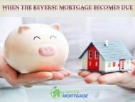 When The Reverse Mortgage Becomes Due - Z Reverse Mortgage