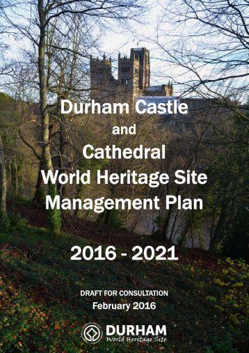 Durham Castle Cathedral World Heritage Site Management Plan 2016 - 2021