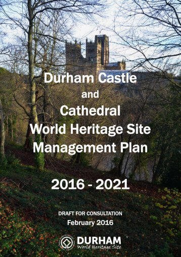 Durham Castle Cathedral World Heritage Site Management Plan 2016 - 2021