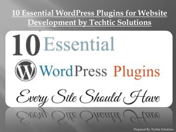 10 Essential WordPress Plugins for Website Development by Techtic Solutions