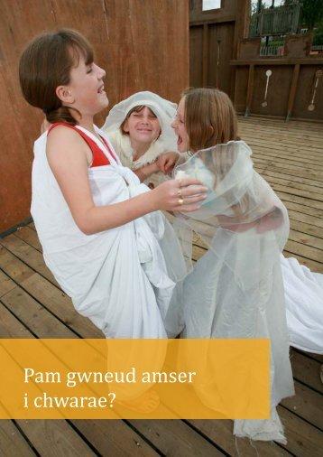 Pam gwneud amser i chwarae?