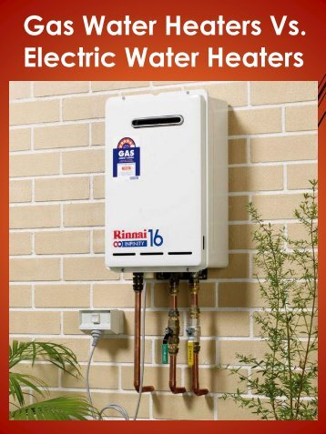 Gas Water Heaters Vs. Electric Water Heaters