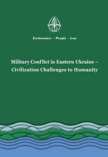 Military Conf lict in Eastern Ukraine – Civilization Challenges to Humanity