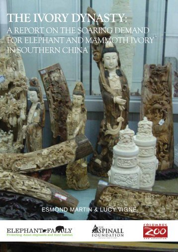 The Ivory Dynasty: A report on the soaring ... - Elephant Family