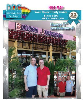 March 16, 2016 The official guide to Gay Palm Springs for 21 years.