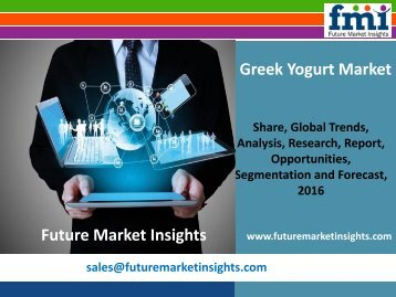 Greek Yogurt Market, 2016-2026 by Segmentation: Based on Product, Application and Region