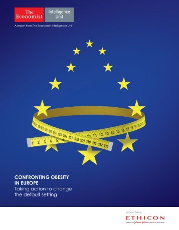 CONFRONTING OBESITY IN EUROPE Taking action to change the default setting