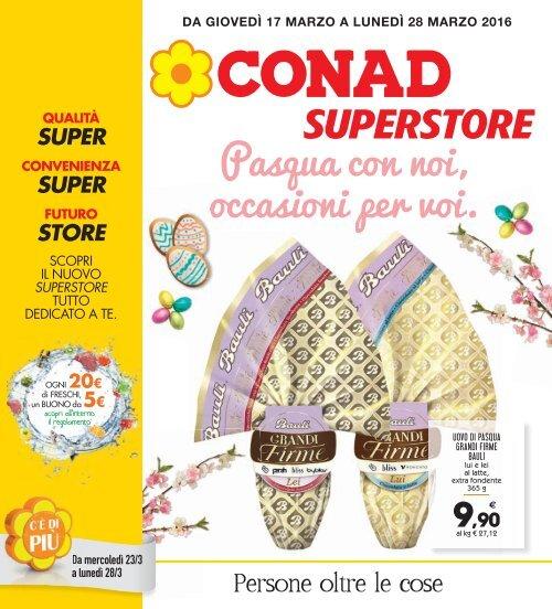 170316 Conad Superstore Sassari Pasqua Con Noi Occasioni