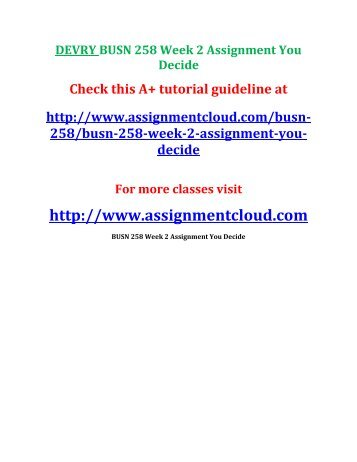 DEVRY BUSN 258 Week 2 Assignment You Decide