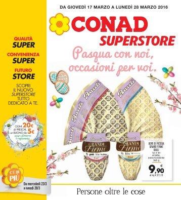 170316 - CONAD SUPERSTORE Terranova - Pasqua con noi, occasioni per voi