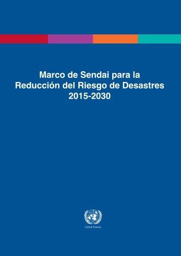 Marco de Sendai para la Reducción del Riesgo de Desastres 2015-2030
