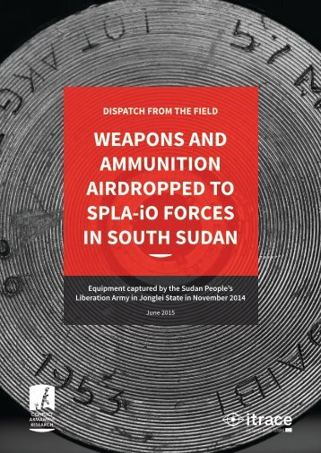 WEAPONS AND AMMUNITION AIRDROPPED TO SPLA-iO FORCES IN SOUTH SUDAN