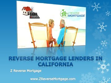 Reverse Mortgage Lenders in California - Z Reverse Mortgage