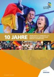 10 Jahre WorldSkills Germany e.V. - Gemeinsam machen wir Berufe-Champions