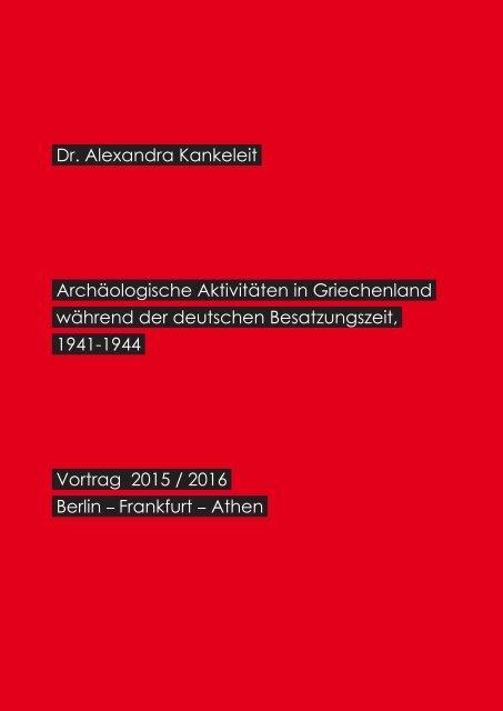 """Vortrag """"Archäologische Aktivitäten in Griechenland während der deutschen Besatzungszeit, 1941-1944"""""""