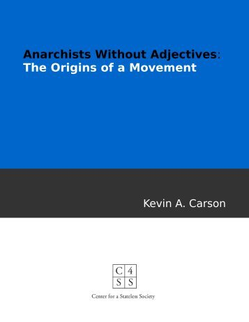 Anarchists Without Adjectives The Origins of a Movement