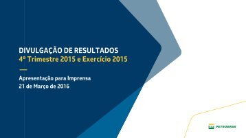 DIVULGAÇÃO DE RESULTADOS 4º Trimestre 2015 e Exercício 2015