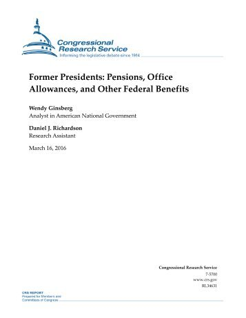 Former Presidents Pensions Office Allowances and Other Federal Benefits
