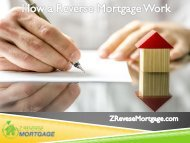 How a Reverse Mortgage Work - Z Reverse Mortgage