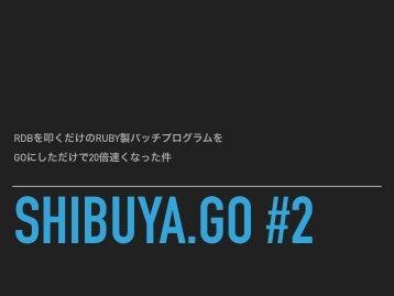 SHIBUYA.GO #2