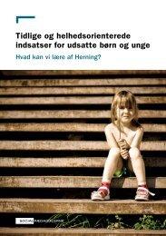 Tidlige og helhedsorienterede indsatser for udsatte børn og unge