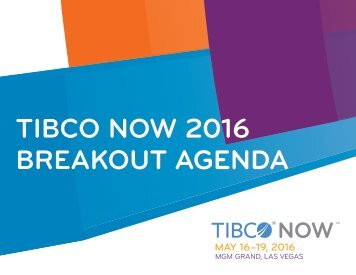 TIBCO NOW 2016 BREAKOUT AGENDA