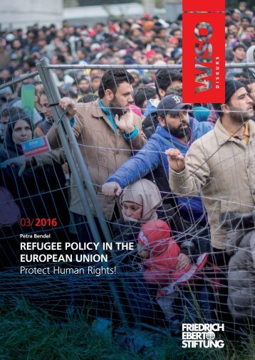 03/2016 REFUGEE POLICY IN THE EUROPEAN UNION Protect Human Rights!