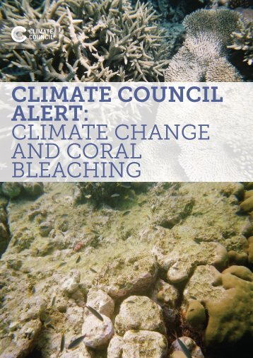 CLIMATE COUNCIL ALERT CLIMATE CHANGE AND CORAL BLEACHING