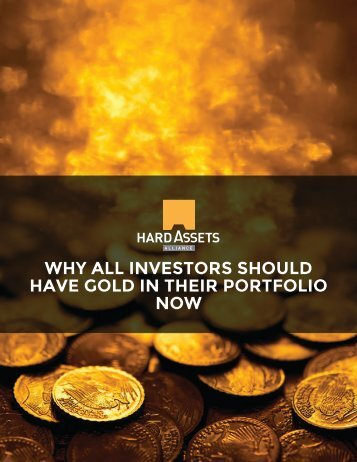 WHY ALL INVESTORS SHOULD HAVE GOLD IN THEIR PORTFOLIO NOW
