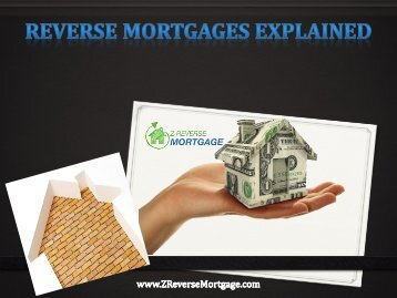 Reverse Mortgages Explained - Z Reverse Mortgage