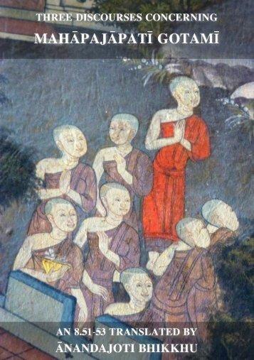 Three Discourses concerning Mahāpajāpatī Gotamī