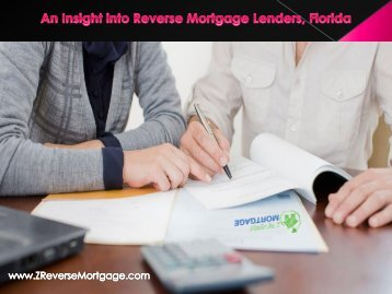 An Insight into Reverse Mortgage Lenders, Florida - Z Reverse Mortgage
