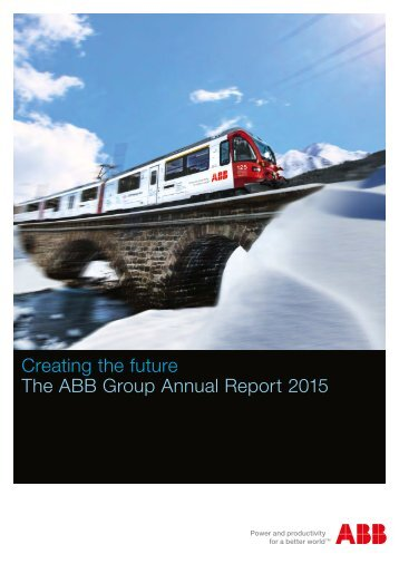 Creating the future The ABB Group Annual Report 2015