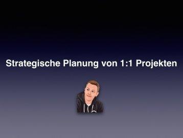 Strategische Planung von 1:1 Projekten