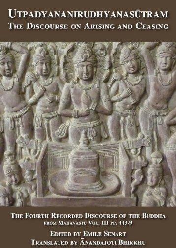 Utpadyananirudhyanasūtram,The Discourse on Arising and Ceasing