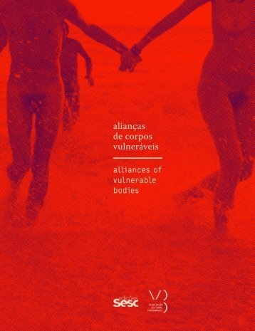 Caderno 11: Alianças de corpos vulneráveis: feminismos, ativismo bicha e cultura visual