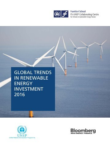 GLOBAL TRENDS IN RENEWABLE ENERGY INVESTMENT 2016