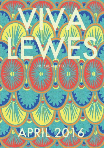 Viva Lewes Issue #115 April 2016
