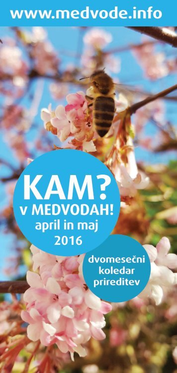 KAM? v MEDVODAH! april in maj