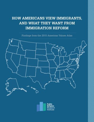 How Americans View immigrants and what they want from immigration reform